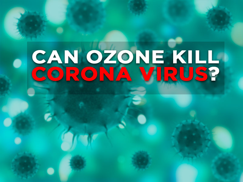 Can Ozone Kill Corona Virus
